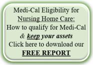 Medi-Cal Eligibility for Nursing Home Care: Free Report!
